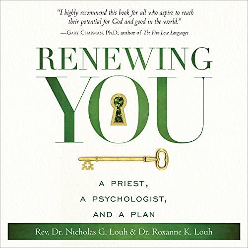 Renewing You Audiobook By Rev. Dr. Nicholas G. Louh, Dr. Roxanne K. Louh cover art