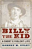Billy the Kid: A Short and Violent Life