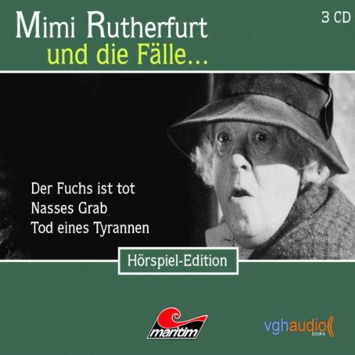 Der Fuchs ist tot, Nasses Grab, Tod eines Tyrannen (Mimi Rutherfurt und die Fälle... 19-21) Titelbild