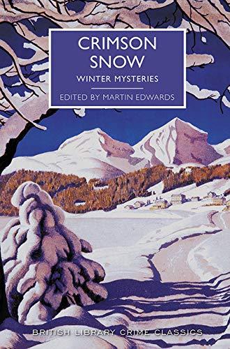 Crimson Snow: Winter Mysteries (British Library Crime Classics)