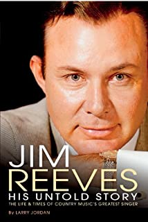 Jim Reeves: His Untold Story