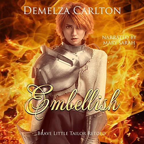 Embellish: Brave Little Tailor Retold Audiobook By Demelza Carlton cover art
