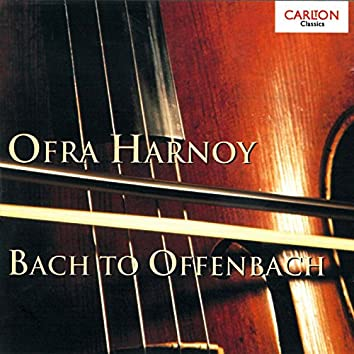 Ofra Harnoy: Bach to Offenbach