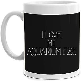 Eddany I love my Aquarium Fish Thinner Font Mug 11 ounces