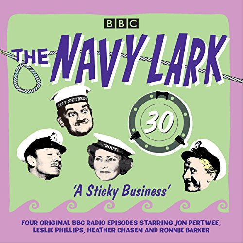 The Navy Lark: Volume 30 - A Sticky Business audiobook cover art