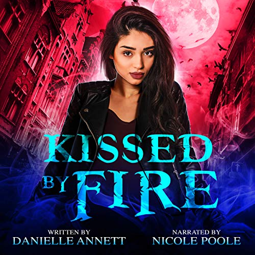 Kissed by Fire: An Urban Fantasy Novel audiobook cover art
