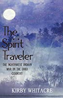 The Spirit Traveler, The Northwest Indian War in the Ohio Country