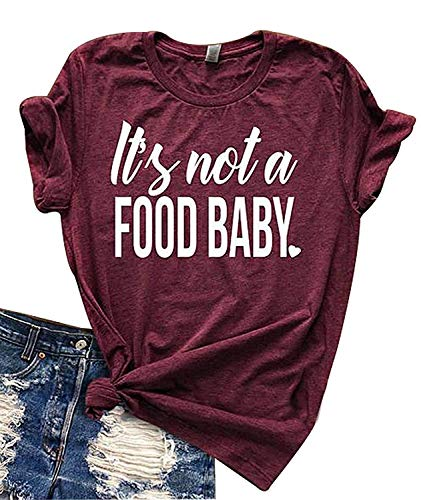 Women Funny It's Not a Food Baby Letters Print T-Shirt...