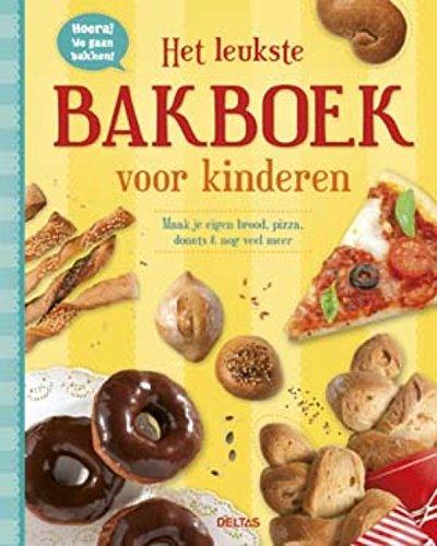 Het leukste bakboek voor kinderen: maak je eigen brood, pizza, donuts & nog veel meer