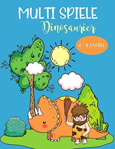 Multi Spiele Dinosaurier 4 - 8 Jahre: Activity-Buch Ausmalen, Zeichnen, Unterschiede, Punkt für Punkt,...