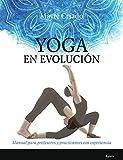 yoga en evolución : manual para profesores y practicantes con experiencia