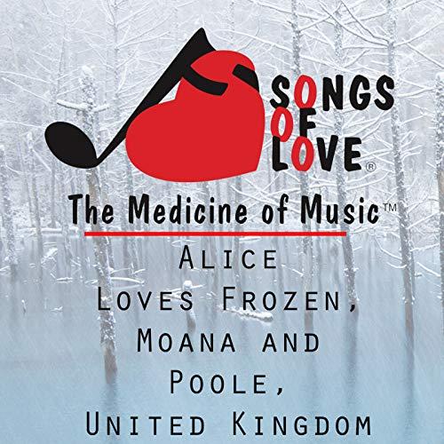 Alice Loves Frozen, Moana and Poole, United Kingdom