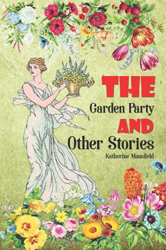 The Garden Party and Other Stories: Classic 1922 short story with Classic illustrated Version