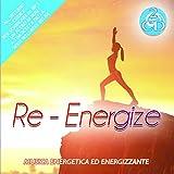 Re- Energize Musica Energetia Ed Energizzante 2 Cd Audio Wellness Relax