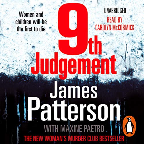 9th Judgement     The Women's Murder Club, Book 9              By:                                                                                                                                 James Patterson                               Narrated by:                                                                                                                                 Carolyn McCormick                      Length: 6 hrs and 44 mins     182 ratings     Overall 3.8
