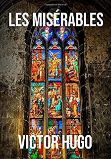 Les Misérables (Unabridged and Annotated Edition)