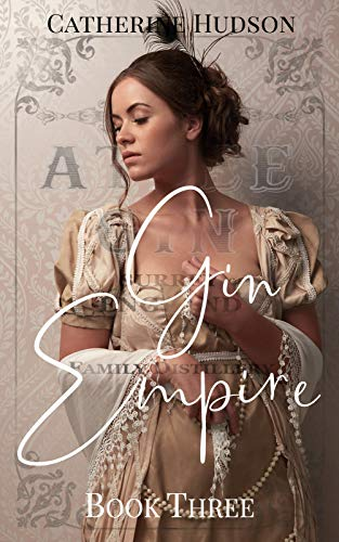 Gin Empire: Book Three: An 18th Century Historical Romance Serial (English Edition)