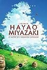 L'œuvre de Hayao Miyazaki: Le maitre de l'animation japonaise par Berton