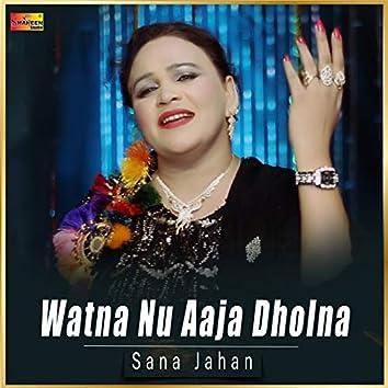 Watna Nu Aaja Dholna