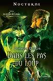 Dans les pas du loup : Trilogie 'Les griffes de l'ombre', tome 3/3 (Nocturne)