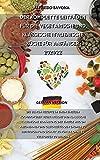 Der Komplette Leitfaden Für Die Vegetarische Und Klassische Italienische Küche Für Anfänger 2021/22: Die besten Rezepte in einem einzigen Kochbuch ... Weg, um abzunehmen und gleichzeitig den