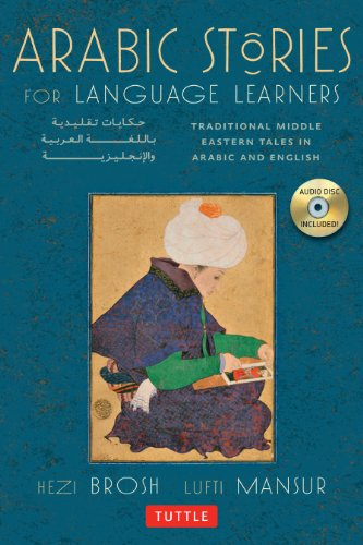 Compare Textbook Prices for Arabic Stories for Language Learners: Traditional Middle Eastern Tales In Arabic and English Free Audio CD Included Bilingual Edition ISBN 8601405024411 by Brosh, Hezi,Mansur, Lutfi