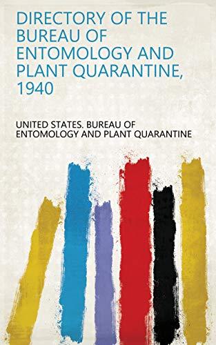 Directory of the Bureau of Entomology and Plant Quarantine, 1940 (English Edition)