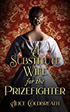 A Substitute Wife for the Prizefighter: A Victorian Romance (Victorian Prizefighters Book 2)