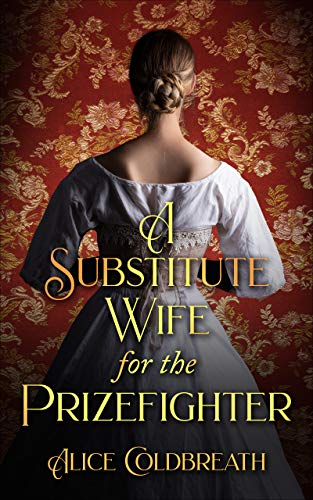A Substitute Wife for the Prizefighter: A Victorian Romance (Victorian Prizefighters...
