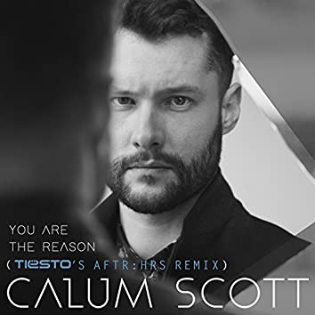 You Are The Reason (Tiësto's AFTR:HRS Remix)