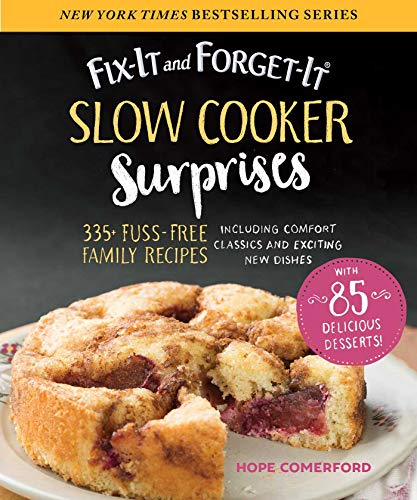 Fix-It and Forget-It Slow Cooker Surprises: 335+ Fuss-Free Family Recipes Including Comfort Classics and Exciting New Dishes by [Hope Comerford]