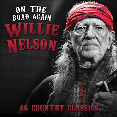 Willie Nelson - On The Road Again - 46 Greatest Country Classics