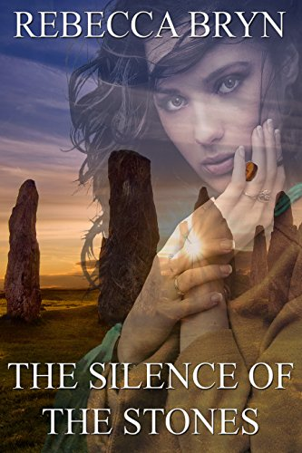 Book: THE SILENCE OF THE STONES by Rebecca Bryn