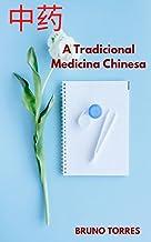 A Tradicional Medicina Chinesa