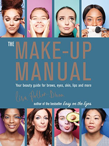 The Make-up Manual: Your beauty guide for brows, eyes, skin, lips and...