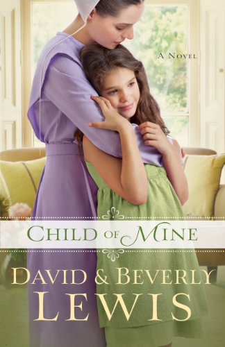Child of Mine by [Beverly Lewis, David Lewis]