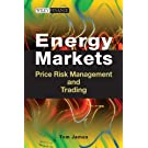 Energy Markets: Price Risk Management and Trading (Wiley Finance)
