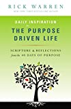 Daily Inspiration for the Purpose Driven Life: Scriptures and Reflections from the 40 Days of Purpose (English Edition)