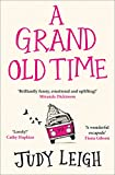A Grand Old Time: The hilarious and feel good novel