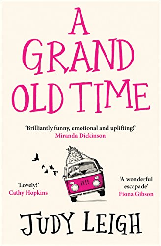 A Grand Old Time: The hilarious and feel good novel: The laugh-out-loud and feel-good romantic comedy with a difference (English Edition)