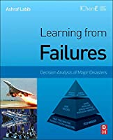 Learning from Failures: Decision Analysis of Major Disasters