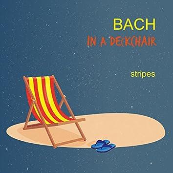 Bach In A Deckchair - Stripes