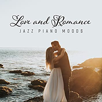 Love and Romance: Jazz Piano Moods, Love Songs for Melancholic Evening, Emotional Songs