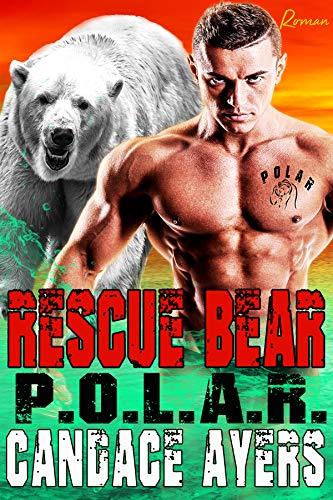 Rescue Bear: Shifter Romance (P.O.L.A.R. Book 1)