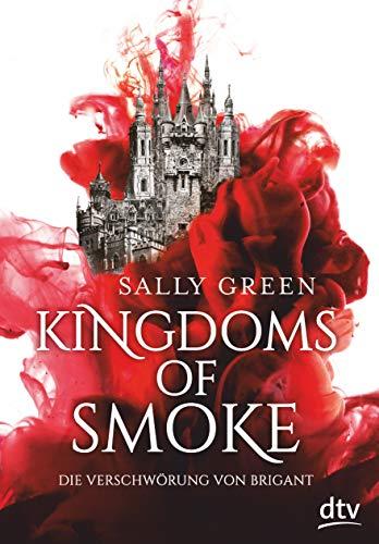 Kingdoms of Smoke – Die Verschwörung von Brigant (Die Kingdoms-of-Smoke-Trilogie, Band 1)