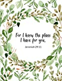 For I Know the Plans I Have for You - Jeremiah 29:11: Christian Women's Bible Study Journal - Daily Scripture Study, Prayer, and Praise - 4 Weeks of ... Bible Study Method - Large, Clear Print - Helen D. Kato