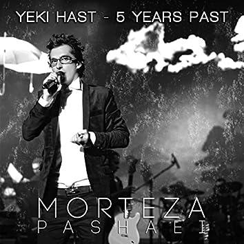 Yeki Hast (5 Years Past)