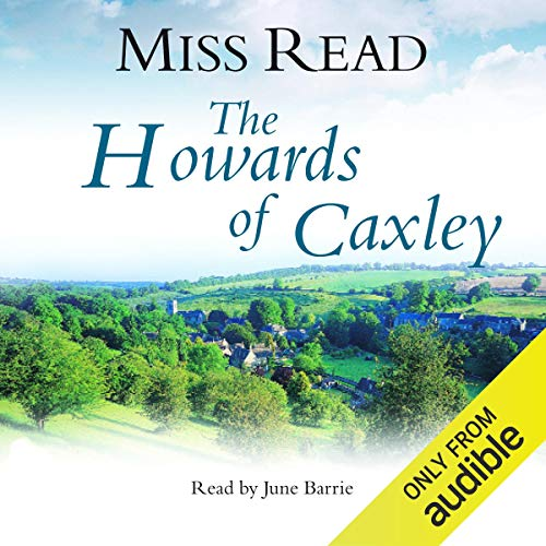 The Howards of Caxley Audiobook By Miss Read cover art
