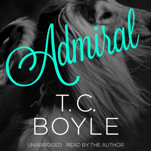 Admiral Audiobook By T. C. Boyle cover art