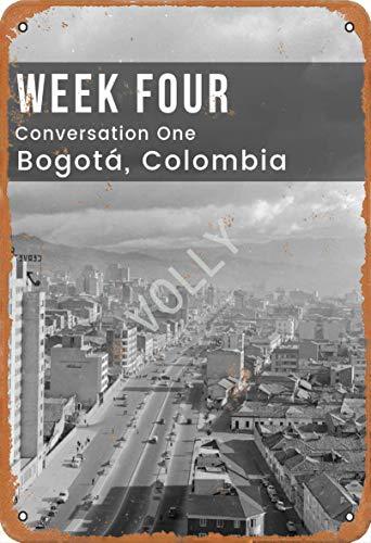 No/Brand Week Four Conversation One Bogota,Colombia Cartel de Chapa Metal Advertencia Placa de Chapa de Hierro Retro Cartel Vintage para Dormitorio Pared Familiar Aluminio Arte Decoración